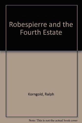 Robespierre and the fourth estate