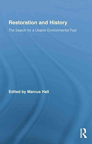 [(Restoration and History : The Search for a Usable Environmental Past)] [Edited by Marcus Hall] published on (April, 2015)