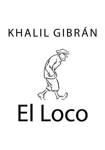 El Loco por Khalil Gibrán