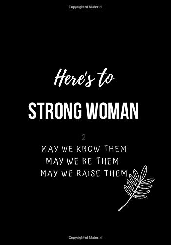Here's to strong Woman. May We know Them, May We be Them, May We raise them.: Journals for Woman, Daily Notes for Her, Blank Paper Notebooks (170 Pages,7 x 10) (pinky_sunglasses, Band 1)