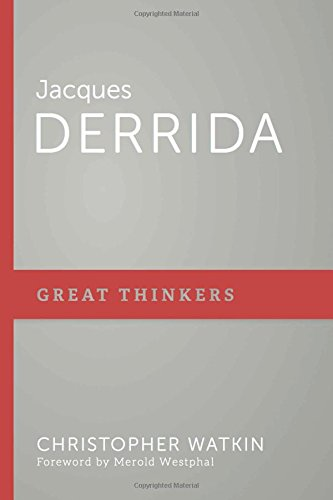 Jacques Derrida: Host of Deconstruction (Great Thinkers, Band 2)