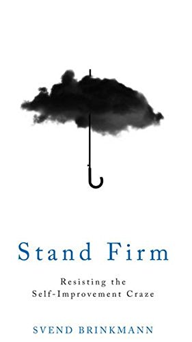 stand-firm-resisting-the-self-improvement-craze