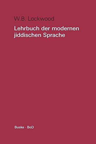 Lehrbuch der modernen jiddischen Sprache. Mit ausgewählten Lesestücken: Lehrbuch der modernen jiddischen Sprache, Lehrbuch