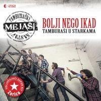 TS MEJASI - Bolji nego ikad – Tamburasi u starkama, Album 2013 (CD)