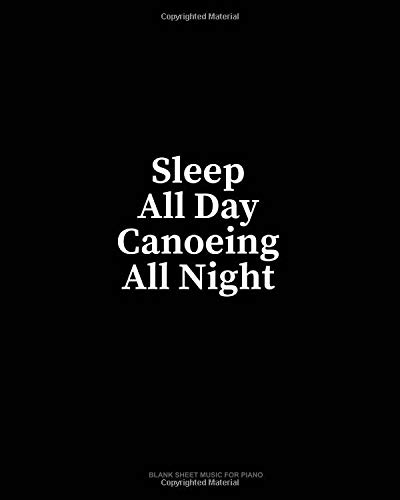 Sleep All Day Canoeing All Night: Blank Sheet Music for Piano por Minkyo Press
