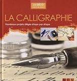 La Calligraphie - Nombreux projets dirigés étape par étape