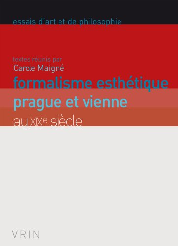 Formalisme esthétique: Prague et Vienne au XIXe siècle