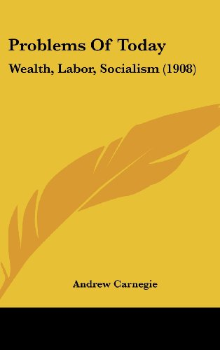 Problems of Today: Wealth, Labor, Socialism (1908)