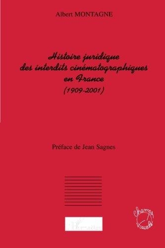 Histoire juridique des interdits cinématographiques en France (1909-2001) par Albert Montagne