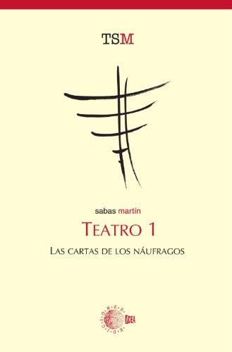 Teatro 1. Las Cartas De Los Náufragos