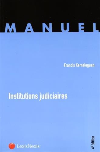 Institutions judiciaires par Francis Kernaleguen