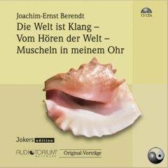 Berendt, Joachim-Ernst: SET Die Welt ist Klang / Vom Hören der Welt / Muscheln in meinem Ohr - 13 CDs - 1912C (Kritischer Raum)
