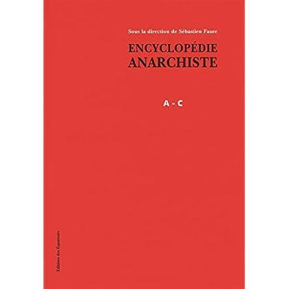 Encyclopédie Anarchiste A-C (1)