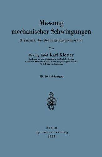 Messung mechanischer Schwingungen (Dynamik der Schwingungsmeßgeräte) by Karl Klotter (2013-10-04) (Mechanische Schwingungen 4.)