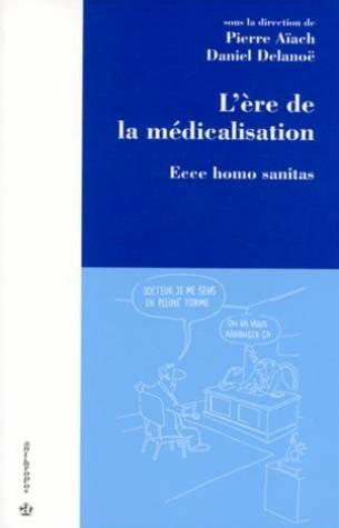 L'ère de la médicalisation par Pierre Aïach