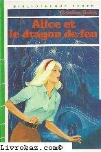 Alice et le dragon de feu par Caroline QUINE