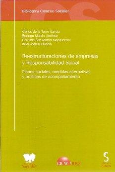 REESTRUCTURACIONES DE EMPRESAS Y RESPONSABILIDAD SOCIAL. Planes sociales, medidas alternativas y políticas de acompañamiento (Madrid, 2010)