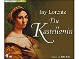 Iny Lorentz - Die Kastellanin - Hörbuch (6 CDs)
