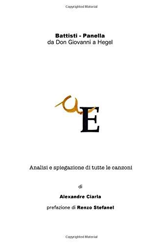 Battisti - Panella: da Don Giovanni a Hegel: Analisi e spiegazione di tutte le canzoni
