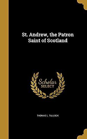 St. Andrew, the Patron Saint of Scotland