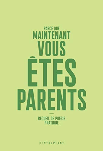Parce que maintenant vous êtes parents