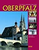 Oberpfalz (Die schönsten Landschaften in Deutschland) - Werner Dettelbacher