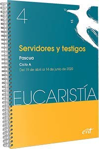 Servidores y testigos (Eucaristía nº 4/2020): Pascua y Tiempo Ordinario. Ciclo A: 19 de abril al 14 de junio de 2020 (Acción pastoral)