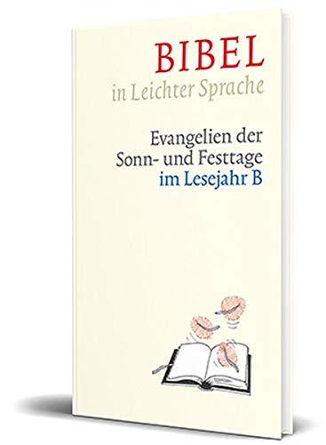 Bibel in Leichter Sprache: Evangelien der Sonn- und Festtage im Lesejahr B