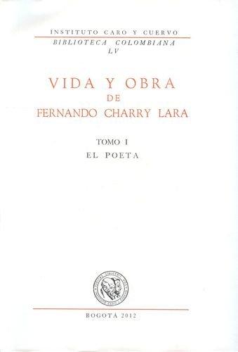 Fernando Charry Lara Vida Y Obra (Iv Tomos)