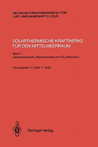 Solarthermische Kraftwerke für den Mittelmeerraum: Band 1: Gesamtübersicht, Marktpotential und CO<Subscript>2</Subscript>-Reduktion