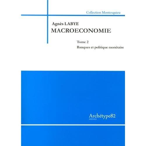 Macroéconomie : Tome 2, Banques et politique monétaire