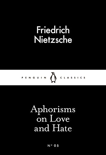 Aphorisms On Love And Hate (Penguin Little Black Classics)