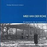 Mies van der Rohe : el espacio de la ausencia