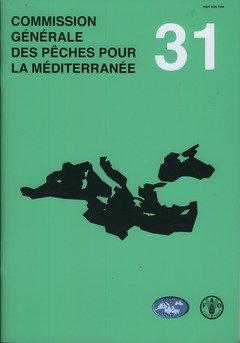 Commission Générale Des Pêches Pour La Méditerranée: Rapport De La Trente Et Unième Session. Rome, 9-12 Janvier 2007