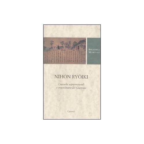 Nihon Ryoiki. Cronache Soprannaturali E Straordinarie Del Giappone