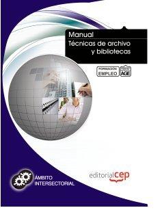 Manual Técnicas de archivo y bibliotecas. Formación para el empleo (Formacion Intersectorial)