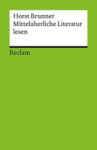 Mittelalterliche Literatur lesen: Eine Einführung (Reclams Universal-Bibliothek)