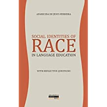Social Identities of Race in Language Education: With Reflective Questions