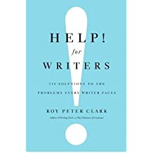 (Help! for Writers: 210 Solutions to the Problems Every Writer Faces) By Clark, Roy Peter (Author) Hardcover on 21-Sep-2011