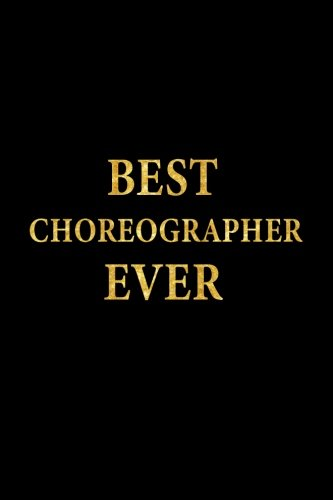 Best Choreographer Ever: Lined Notebook, Gold Letters Cover, Diary, Journal, 6 x 9 in., 110 Lined Pages por J.S. Emory Notebooks
