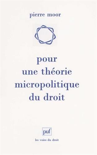 Pour une théorie micropolitique du droit