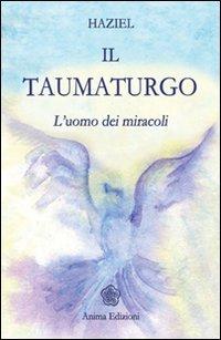Il taumaturgo. L'uomo dei miracoli