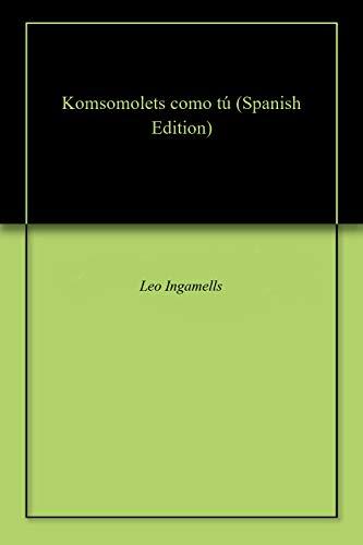 Komsomolets como tú por Leo  Ingamells