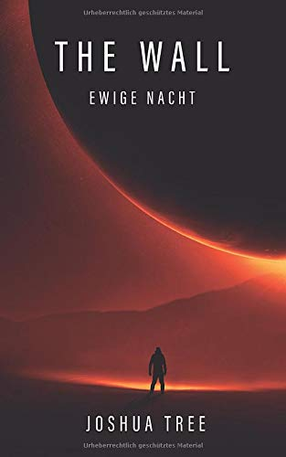 The Wall: Ewige Nacht: Science Fiction Thriller