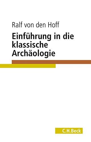 Einführung in die Klassische Archäologie (C. H. Beck Studium)