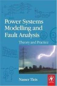 Power System Modelling and Fault Analysis: Theory and Practice
