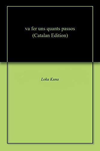 va fer uns quants passos (Catalan Edition) por Loka Kuna