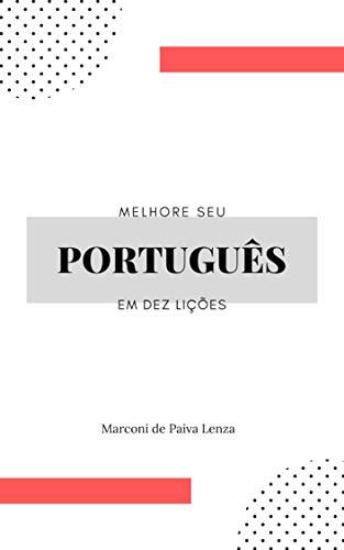 Melhore seu Português em Dez Lições (Portuguese Edition)