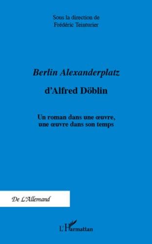 emberlin-alexanderplatz-emdalfred-doblin-un-roman-dans-une-oeuvre-une-oeuvre-dans-son-temps