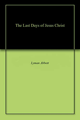 The Last Days of Jesus Christ (English Edition)